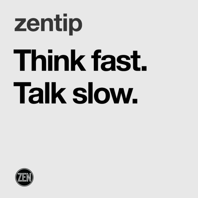 zentip_thinkfast_talkslow